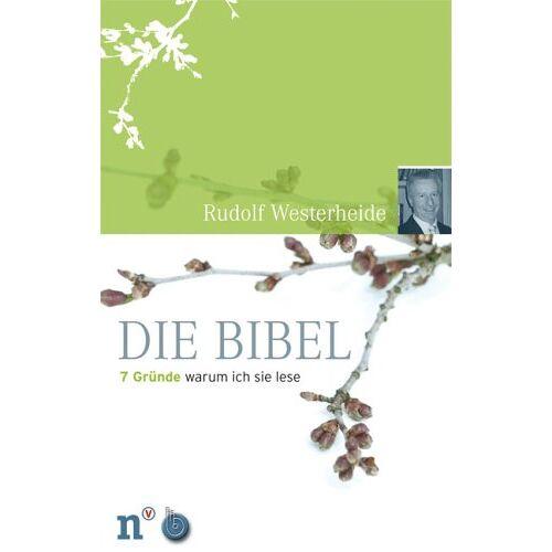 Rudolf Westerheide - Die Bibel. 7 Gründe, warum ich sie lese - Preis vom 05.09.2020 04:49:05 h