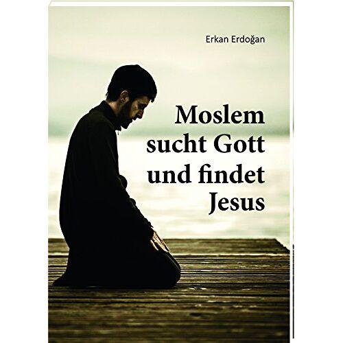 Erkan Erdoğan - Moslem sucht Gott und findet Jesus - Preis vom 19.10.2020 04:51:53 h