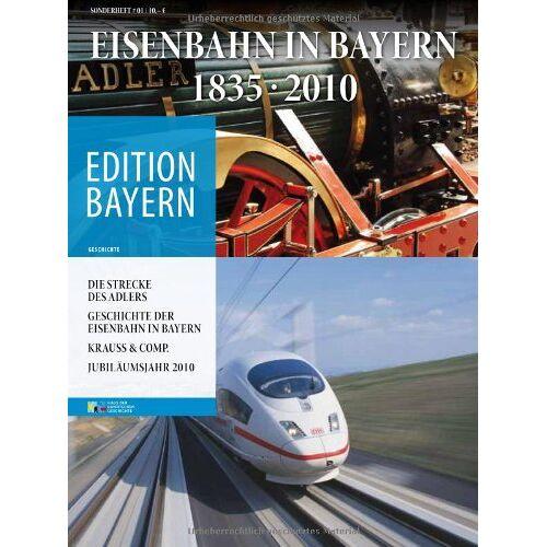 Haus der Bayerischen Geschichte - Eisenbahn in Bayern. 1835-2010 - Preis vom 19.01.2020 06:04:52 h