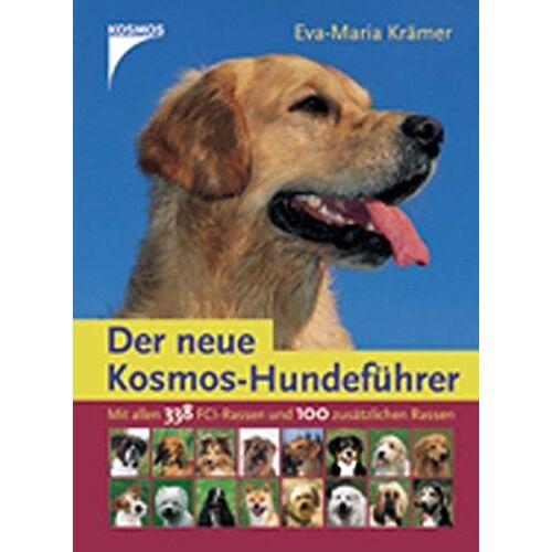 Krämer, Eva M - Der neue Kosmos-Hundeführer: Mit allen 338 FCI-Hunderassen und 94 neuen Rassen - Preis vom 15.05.2021 04:43:31 h
