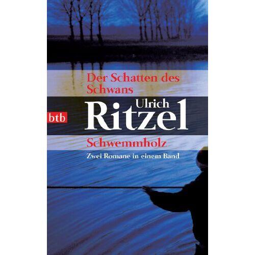 Ulrich Ritzel - Der Schatten des Schwans/Schwemmholz: Zwei Romane in einem Band - Preis vom 04.09.2020 04:54:27 h
