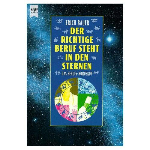 Erich Bauer - Der richtige Beruf steht in den Sternen. Das Berufs- Horoskop. - Preis vom 19.10.2020 04:51:53 h