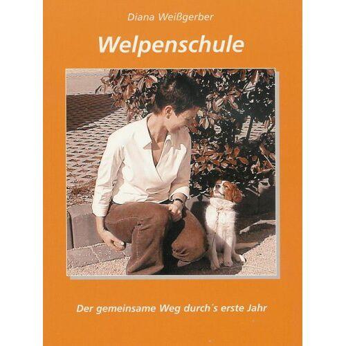 Diana Weissgerber - Welpenschule. Der gemeinsame Weg durch's erste Jahr - Preis vom 21.10.2020 04:49:09 h