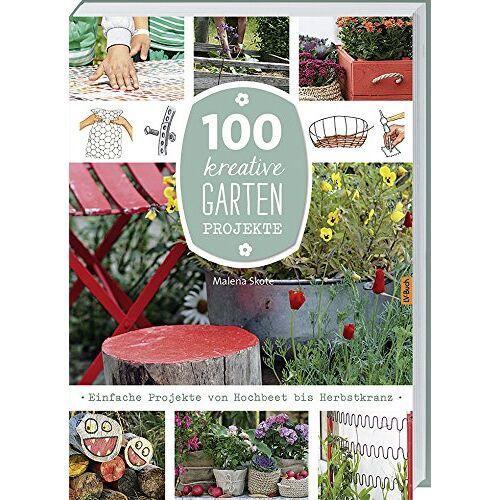 Malena Skote - 100 kreative Garten-Projekte: Einfache Projekte von Hochbeet bis Herbstkranz. - Preis vom 05.05.2021 04:54:13 h