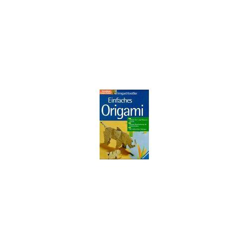 Irmgard Kneissler - Einfaches Origami - Preis vom 05.09.2020 04:49:05 h