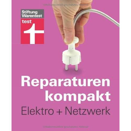 Stiftung Warentest - Reparaturen kompakt - Elektro + Netzwerk - Preis vom 13.08.2020 04:48:24 h