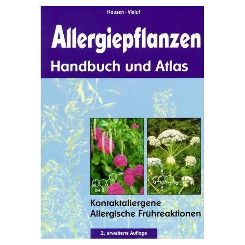 M. Hausen Björn und I.K. Vielu - Allergiepflanzen - Handbuch und Atlas. Kontakallergene Allergische Frühreaktionen. - Preis vom 25.01.2021 05:57:21 h