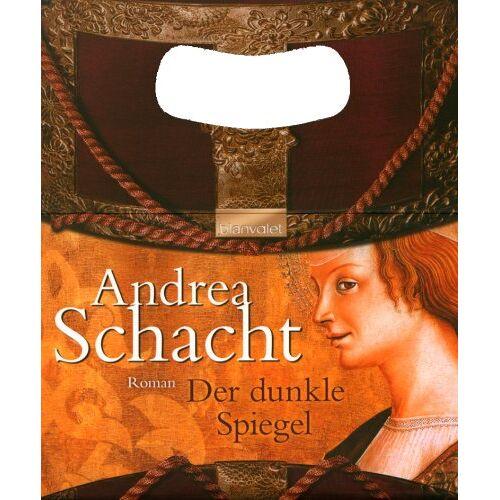 Andrea Schacht - Der dunkle Spiegel. - Preis vom 05.09.2020 04:49:05 h