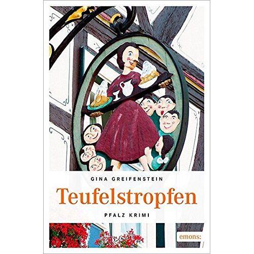 Gina Greifenstein - Teufelstropfen: Pfalz Krimi - Preis vom 04.09.2020 04:54:27 h