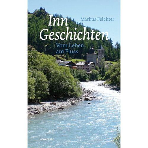 Markus Feichter - Inngeschichten. Vom Leben am Fluss - Preis vom 03.05.2021 04:57:00 h