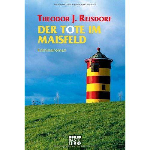 Reisdorf, Theodor J. - Der Tote im Maisfeld: Kriminalroman - Preis vom 26.02.2021 06:01:53 h
