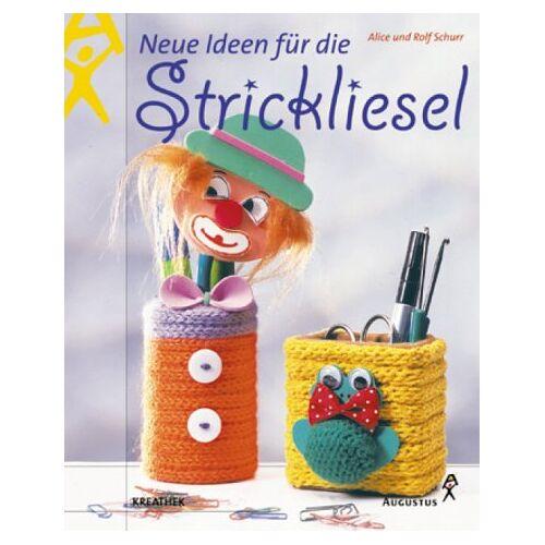 Alice Schurr - Neue Ideen für die Strickliesel. - Preis vom 23.02.2021 06:05:19 h