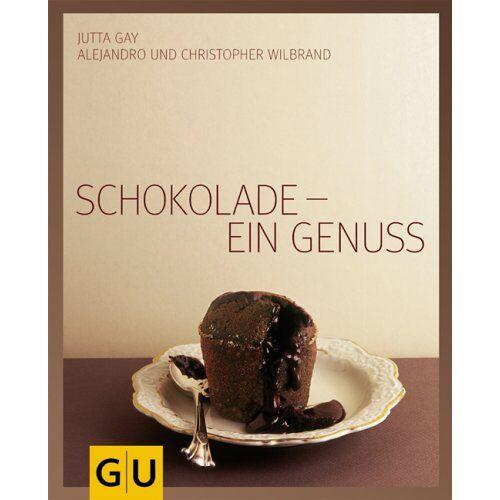 Jutta Gay - Schokolade - ein Genuss (GU Für den Genuss) - Preis vom 06.09.2020 04:54:28 h