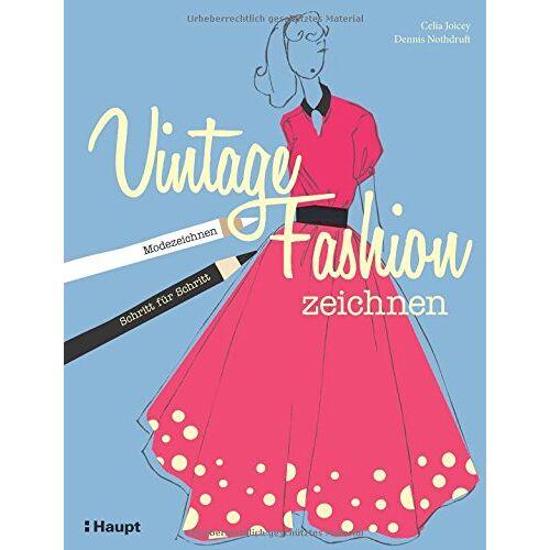 Celia Joicey - Vintage Fashion zeichnen: Modezeichnen Schritt für Schritt - Preis vom 08.04.2020 04:59:40 h