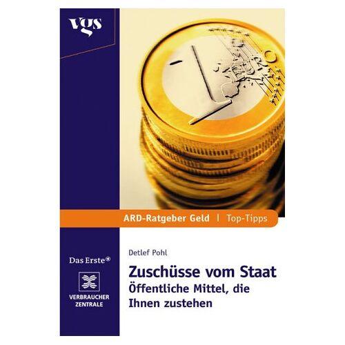 Detlef Pohl - ARD-Ratgeber Geld: Top-Tipps - Zuschüsse vom Staat - Preis vom 20.10.2020 04:55:35 h