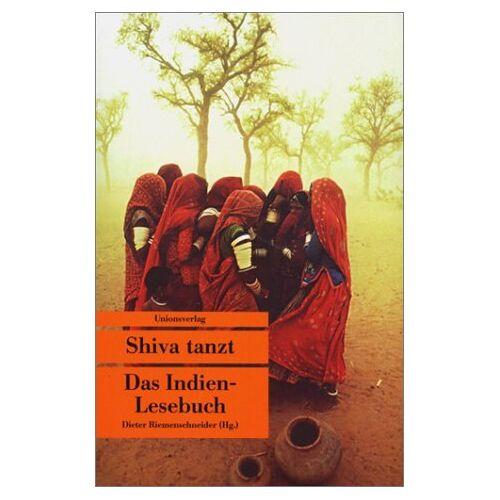 Dieter Riemenschneider - Shiva tanzt. Das Indien-Lesebuch. - Preis vom 20.10.2020 04:55:35 h