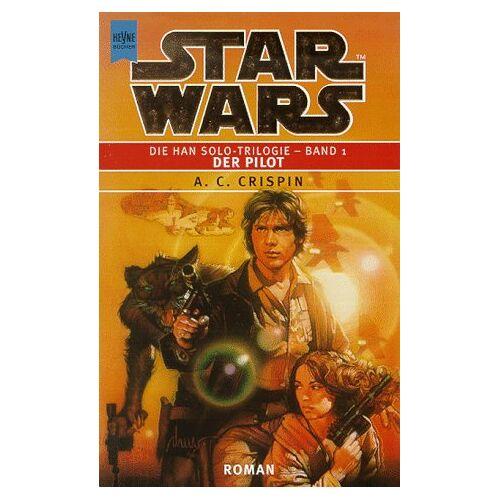 Crispin, Ann C. - Star Wars - Die Han Solo-Trilogie 1: Der Pilot - Preis vom 14.04.2021 04:53:30 h