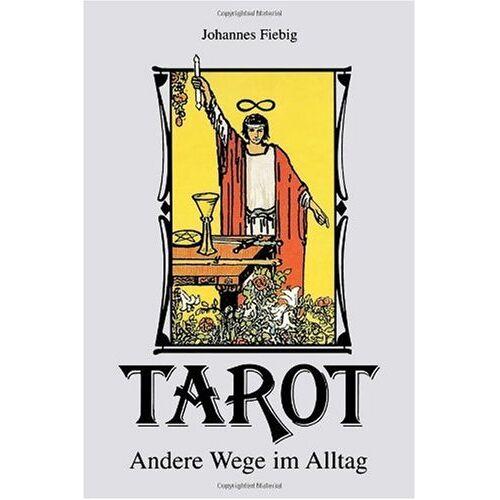Johannes Fiebig - Tarot. Andere Wege im Alltag - Preis vom 21.04.2021 04:48:01 h
