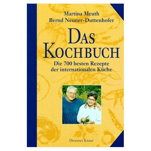 Martina Meuth - Das Kochbuch: Die 700 besten Rezepte der internationalen Küche - Preis vom 17.04.2021 04:51:59 h