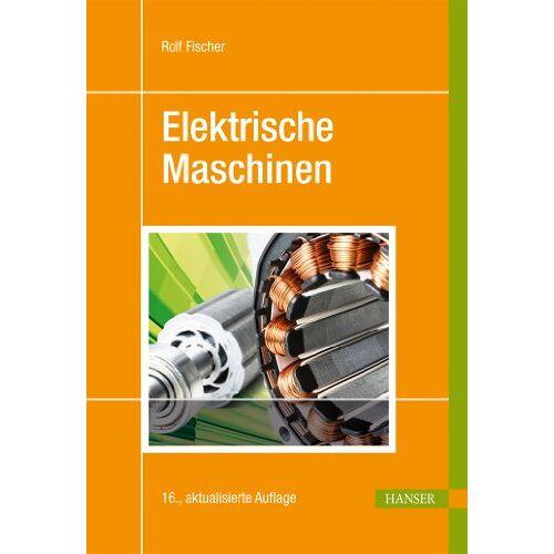 Rolf Fischer - Elektrische Maschinen - Preis vom 30.05.2020 05:03:23 h