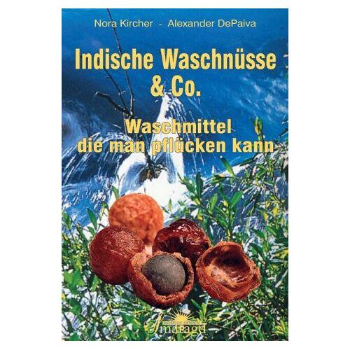 Nora Kircher - Indische Waschnüsse & Co. Waschmittel, die man pflücken kann - Preis vom 06.09.2020 04:54:28 h
