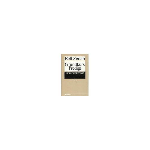Rolf Zerfaß - Grundkurs Predigt, 2 Bde., Bd.1, Spruchpredigt - Preis vom 10.05.2021 04:48:42 h