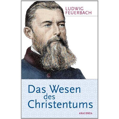 Ludwig Feuerbach - Das Wesen des Christentums - Preis vom 04.09.2020 04:54:27 h