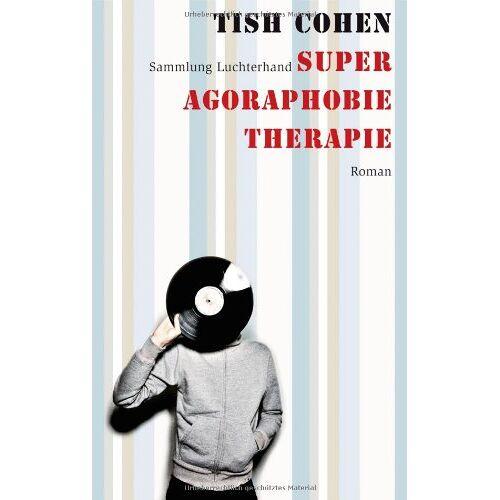 Tish Cohen - Super Agoraphobie-Therapie: Roman - Preis vom 26.02.2021 06:01:53 h