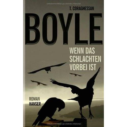 T.C. Boyle - Wenn das Schlachten vorbei ist: Roman - Preis vom 22.01.2020 06:01:29 h