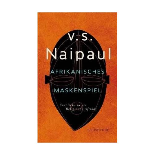 V.S. Naipaul - Afrikanisches Maskenspiel: Einblicke in die Religionen Afrikas - Preis vom 03.05.2021 04:57:00 h