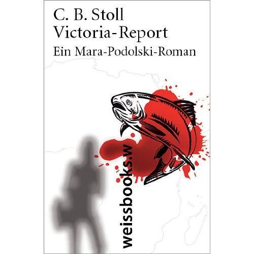 Stoll, C. B. - Victoria-Report: Ein Mara-Podolski-Roman - Preis vom 19.10.2020 04:51:53 h