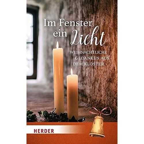 - Im Fenster ein Licht: Weihnachtliche Gedanken aus dem Kloster - Preis vom 21.10.2020 04:49:09 h