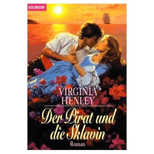 Virginia Henley - Der Pirat und die Sklavin. - Preis vom 09.05.2021 04:52:39 h