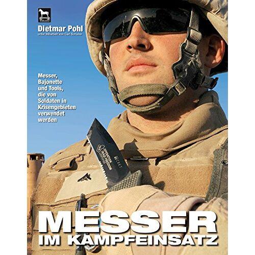 Dietmar Pohl - Messer im Kampfeinsatz - Preis vom 04.09.2020 04:54:27 h