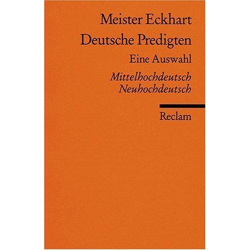 Eckhart - Deutsche Predigten: Eine Auswahl. Mittelhochdt. /Neuhochdt.: Mittelhochdeutsch/Neuhochdeutsch - Preis vom 10.04.2021 04:53:14 h
