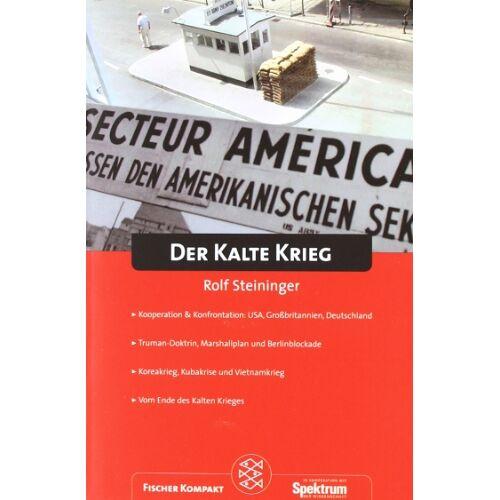 Rolf Steininger - Fischer Kompakt: Der Kalte Krieg - Preis vom 18.04.2021 04:52:10 h