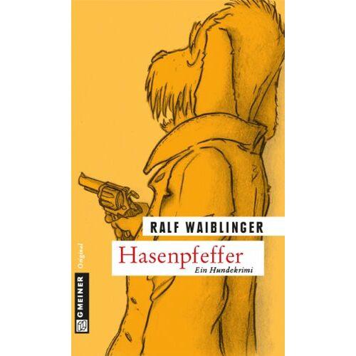 Ralf Waiblinger - Hasenpfeffer - Preis vom 20.10.2020 04:55:35 h