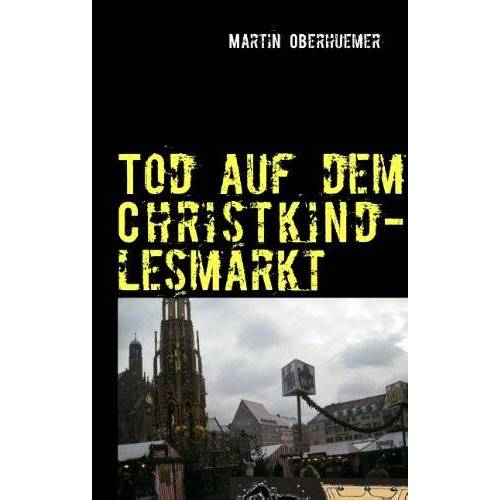 Martin Oberhuemer - Tod auf dem Christkindlesmarkt - Preis vom 19.10.2020 04:51:53 h