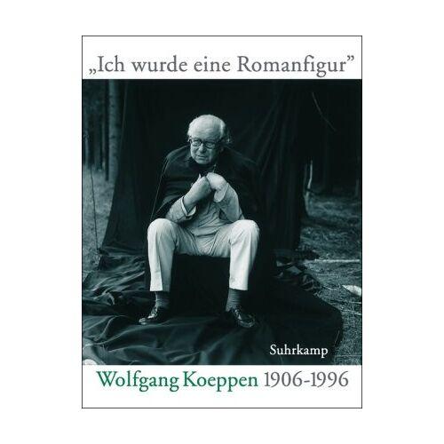 Günter Häntzschel - »Ich wurde eine Romanfigur«: Wolfgang Koeppen 1906-1996 - Preis vom 05.09.2020 04:49:05 h