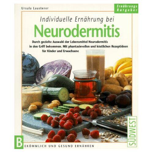 Ursula Lausterer - Individuelle Ernährung bei Neurodermitis - Preis vom 21.10.2020 04:49:09 h