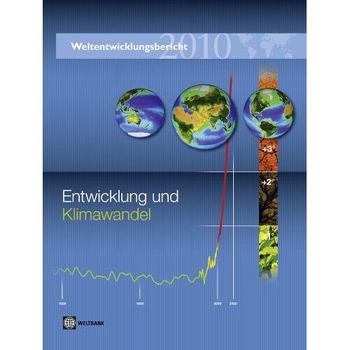 - Weltentwicklungsbericht 2010: Entwicklung und Klimawandel - Preis vom 07.09.2020 04:53:03 h