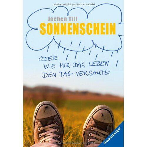 Jochen Till - Sonnenschein oder wie mir das Leben den Tag versaute - Preis vom 06.05.2021 04:54:26 h