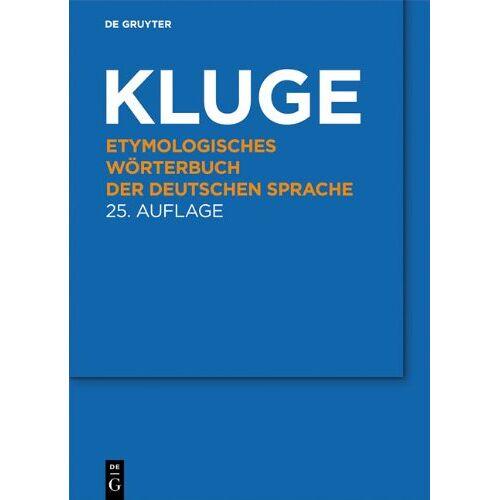 Friedrich Kluge - Etymologisches Wörterbuch der deutschen Sprache - Preis vom 05.09.2020 04:49:05 h