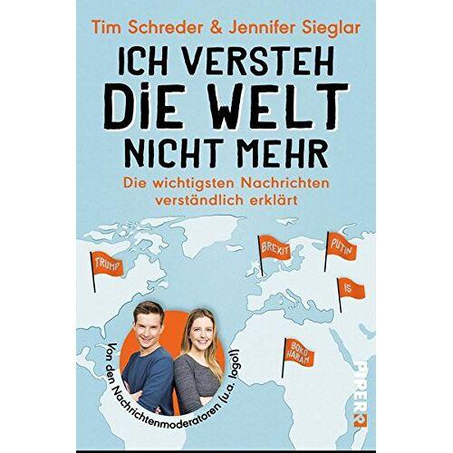 Jennifer Sieglar - Ich versteh die Welt nicht mehr: Die wichtigsten Nachrichten verständlich erklärt - Preis vom 10.04.2021 04:53:14 h