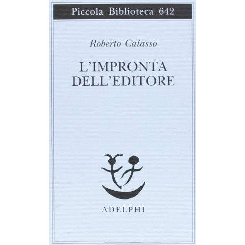 Roberto Calasso - L'impronta dell'editore - Preis vom 11.04.2021 04:47:53 h