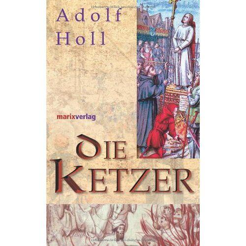 Adolf Holl - Die Ketzer - Preis vom 06.09.2020 04:54:28 h