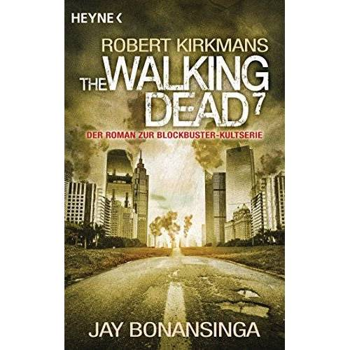 Jay Bonansinga - The Walking Dead 7: Roman (The Walking Dead-Serie, Band 7) - Preis vom 27.02.2020 05:58:25 h