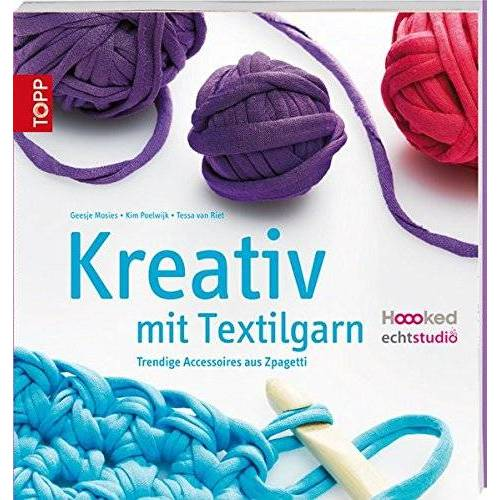 Geesje Mosies - Kreativ mit Textilgarn: Trendige Accessoires aus Zpagetti - Preis vom 20.10.2020 04:55:35 h