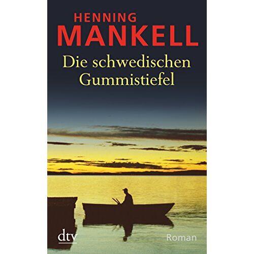 Henning Mankell - Die schwedischen Gummistiefel: Roman - Preis vom 13.05.2021 04:51:36 h