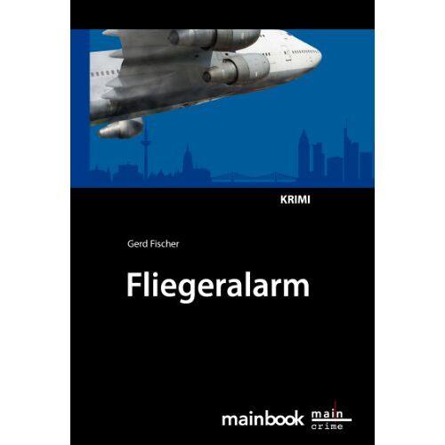 Gerd Fischer - Fliegeralarm: Ein Frankfurt-Krimi - Preis vom 20.01.2021 06:06:08 h